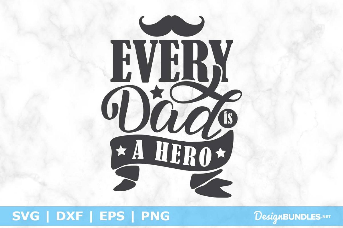 Every Dad Is A Hero SVG File example image 1