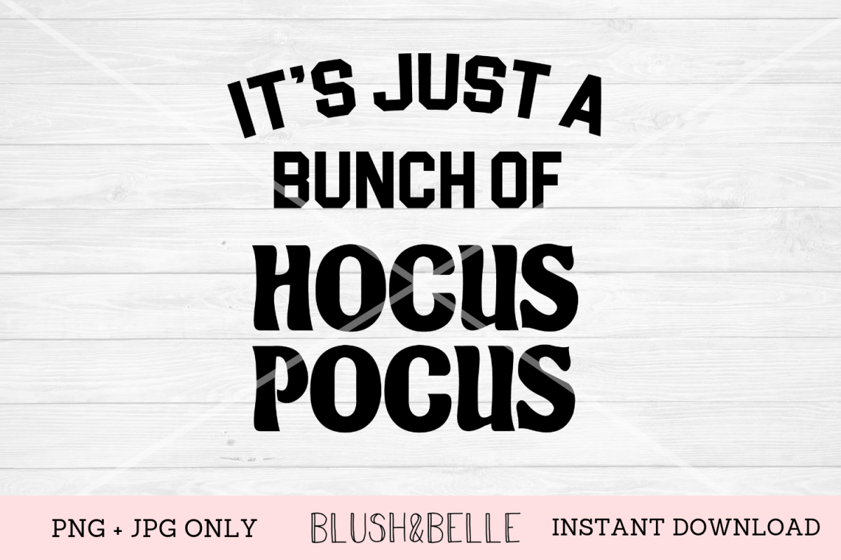 It's Just A Bunch of Hocus Pocus - PNG, JPG example image 1