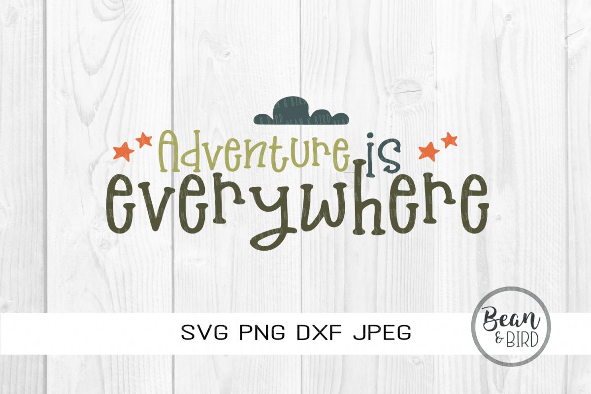 Adventure is Everywhere Kids Svg Cut Files
