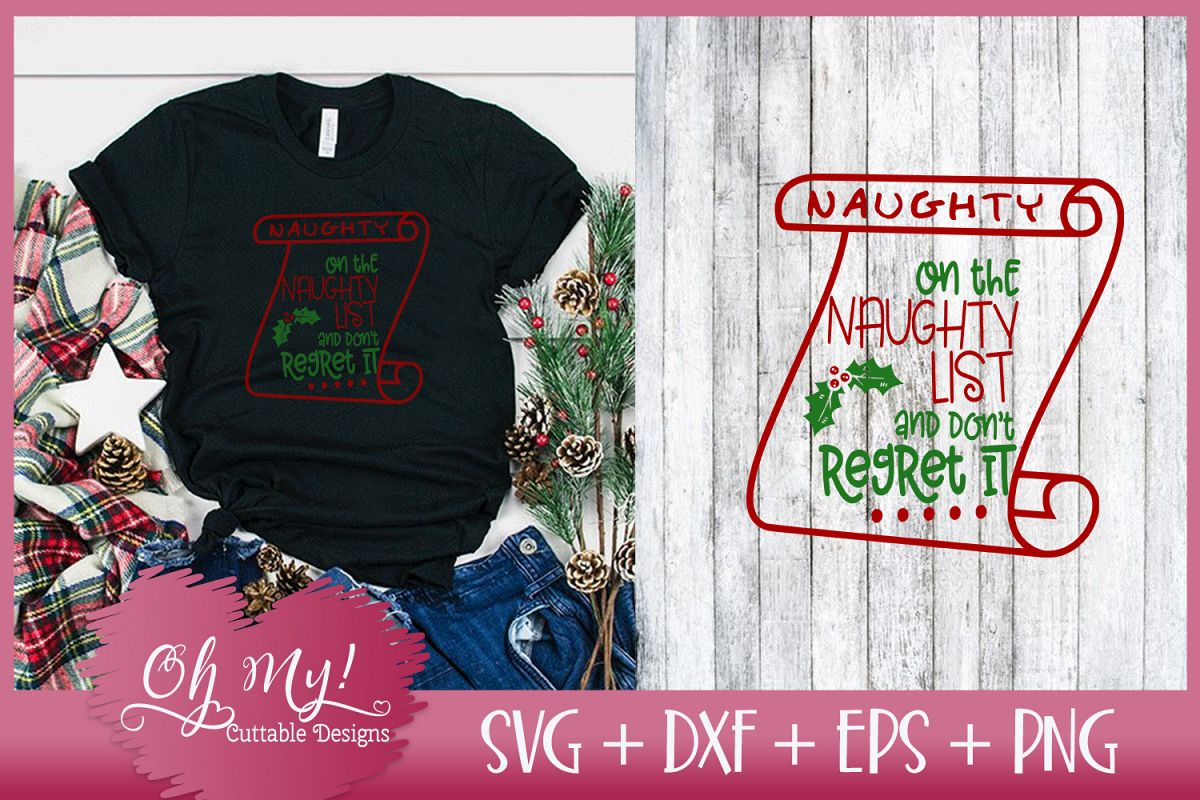 On The Naughty List And Don't Regret It - SVG EPS DXF PNG example image 1