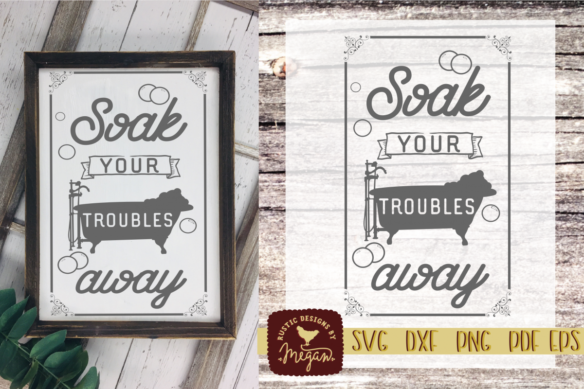 Soak Your Troubles Away Rustic Farmhouse Bathroom SVG DXF example image 1
