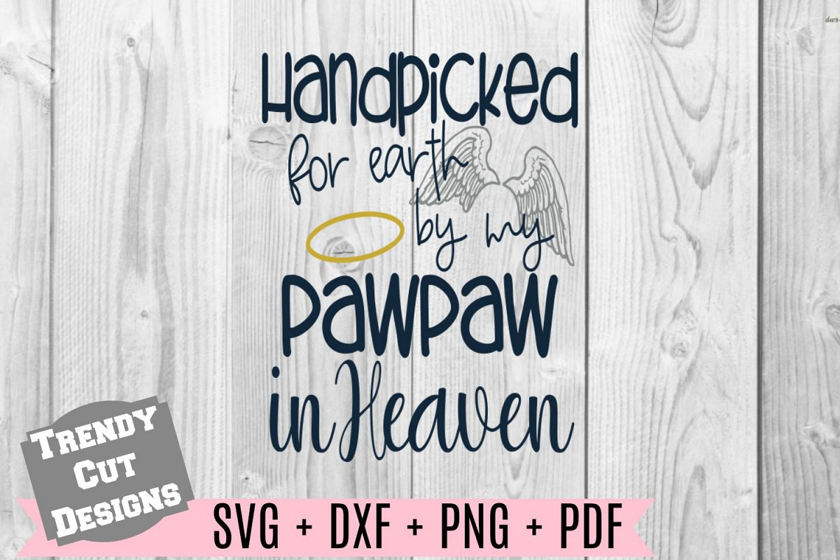 Handpicked for Earth by my Pawpaw in Heaven Svg example image 1