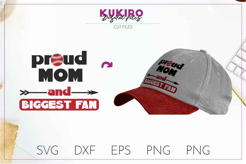 25bc11984a5 Proud Mom and Biggest fan SVG - Baseball Cut file - Sport example image 1