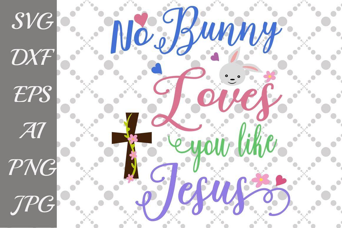 Download No Bunny Loves You Like Jesus Svg
