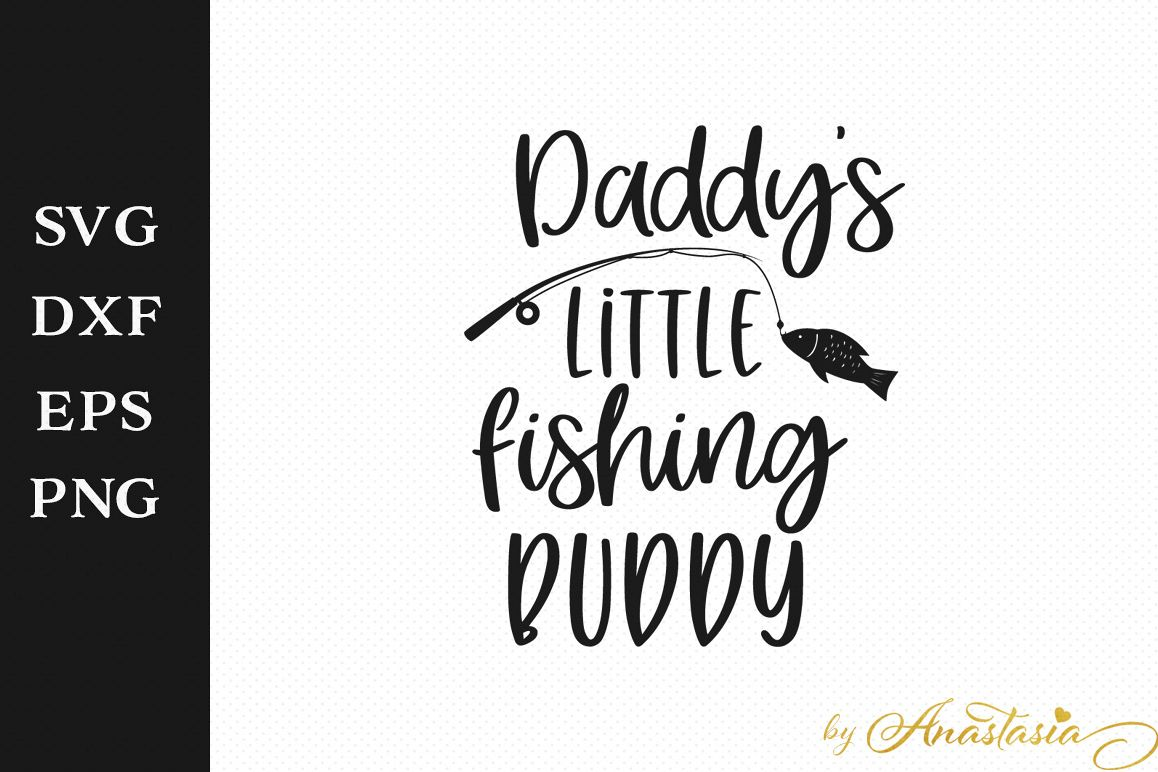 4bd339a70 Daddy's little fishing buddy SVG Cutting File example image 1