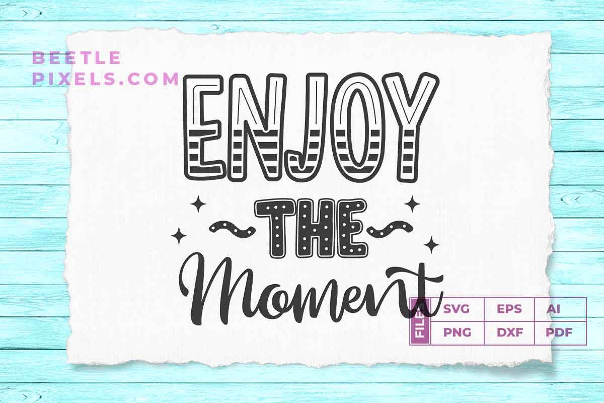 enjoy the moment example image 1