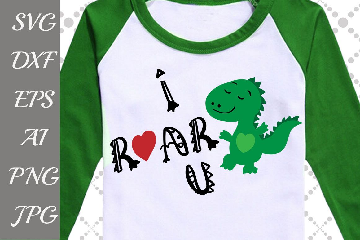 """I Roar you Svg: """"DINOSAUR SVG"""" example image 1"""