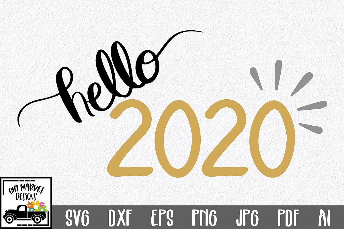 Hello 2020 SVG Cut File - New Year's SVG DXF EPS PNG JPG