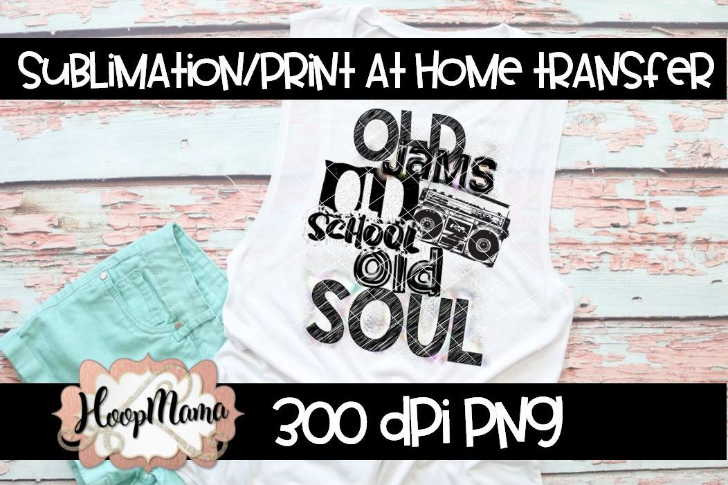 Old Jams Old School Old Soul - Sublimation Design