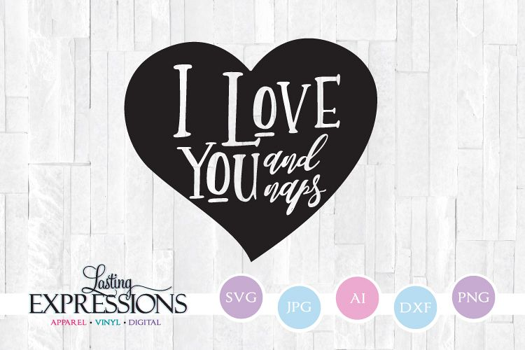 I love you and naps // SVG Quote example image 1