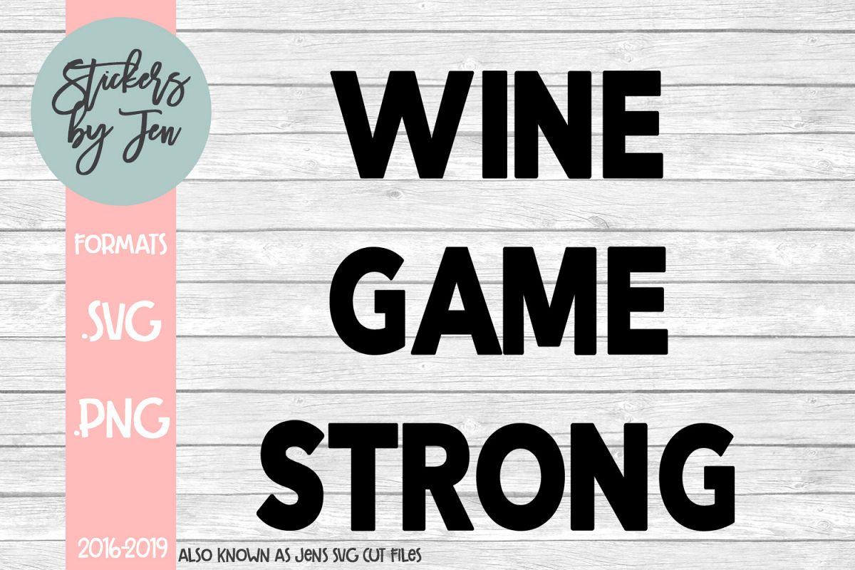 Wine Game Strong SVG Cut File example image 1