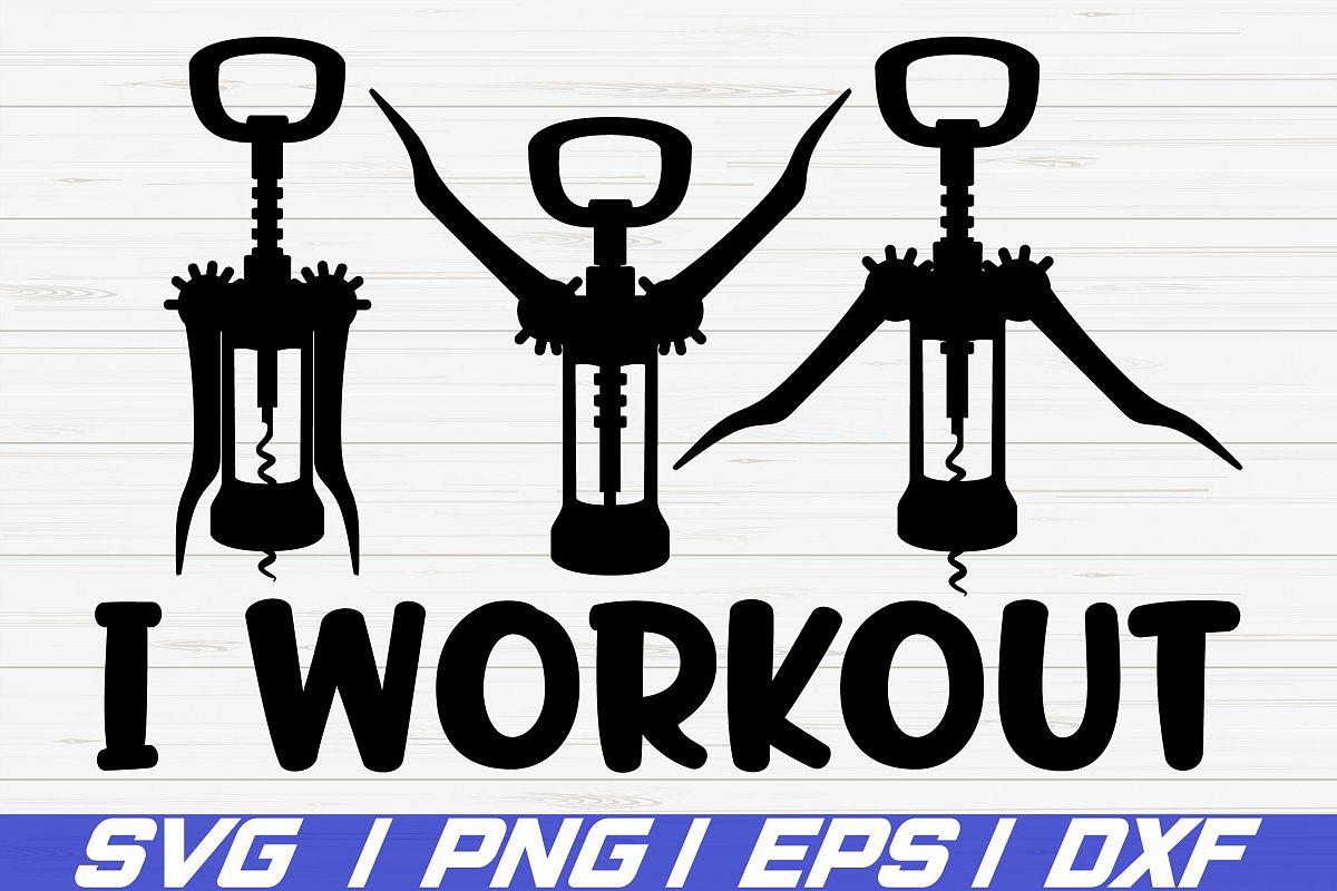 Download I Workout SVG / Cut File / Cricut / Silhouette / Wine SVG