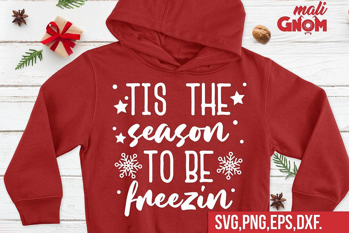 Tis the Season to be Freezin svg, snowflakes svg example image 1