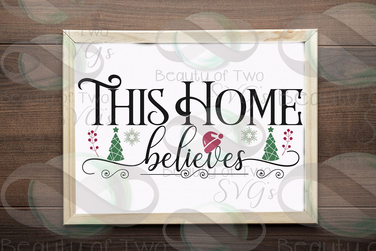 Christmas Farmhouse svg, This Home Believes front porch svg example image 1