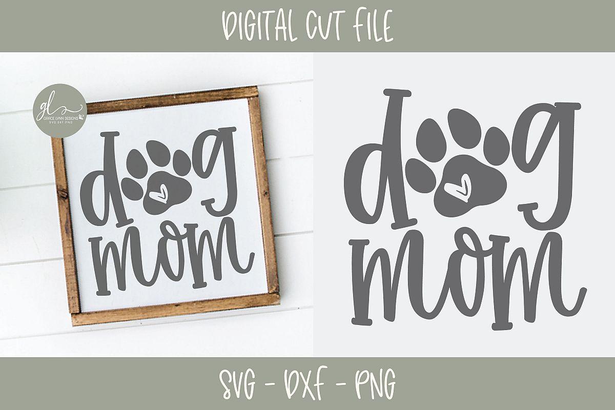 Dog Mom- SVG Cut File example image 1