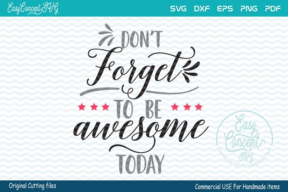 Inspirational Don't forget to be awesome today SVG example image 1