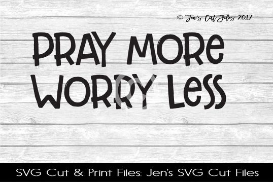 Pray More Worry Less SVG Cut File example image 1