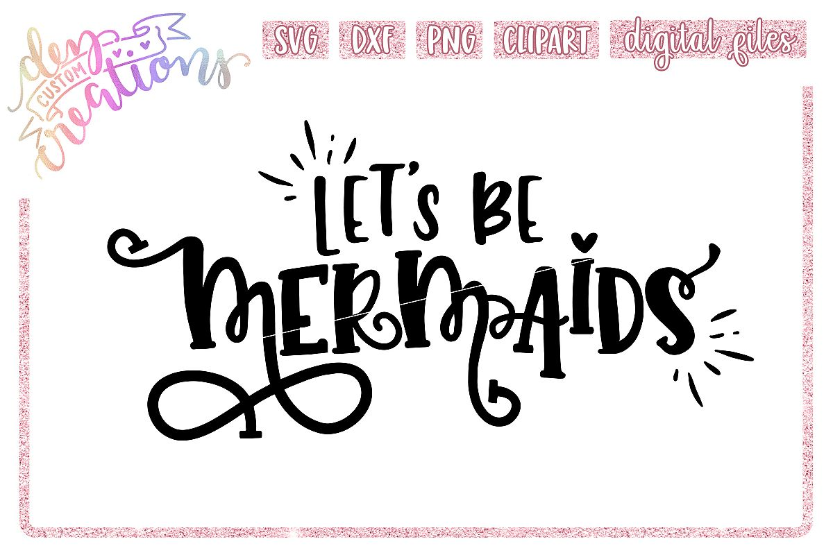 Let's Be Mermaids - SVG DXF PNG - Digital Craft File example image 1