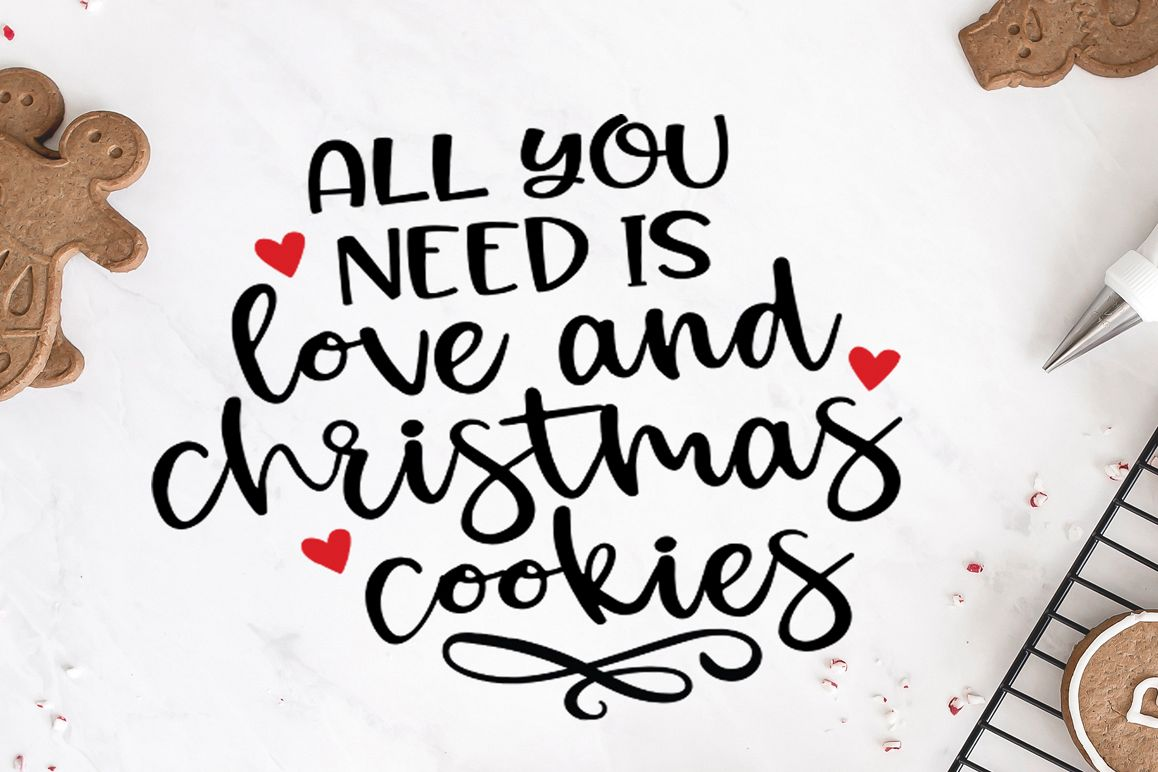 Christmas Quotes SVG - All You need Is Love and Cookies example image 1