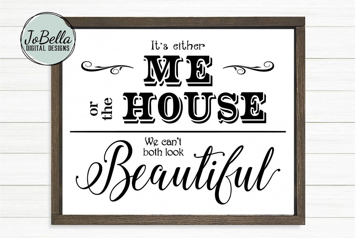 Funny Adulting SVG and Printable-It's Either Me or the House example image 1