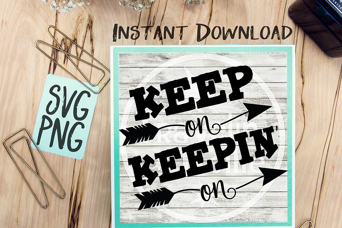 Keep On Keepin' On SVG PNG Image Design for Cut Machines Print DIY Design Brother Cricut Cameo Cutout example image 1