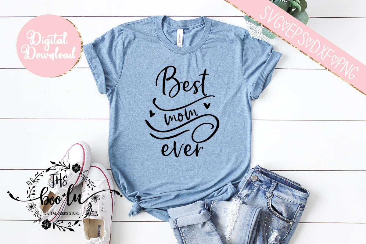 Best Mom Ever SVG DXF PNG EPS Cutting Files example image 1