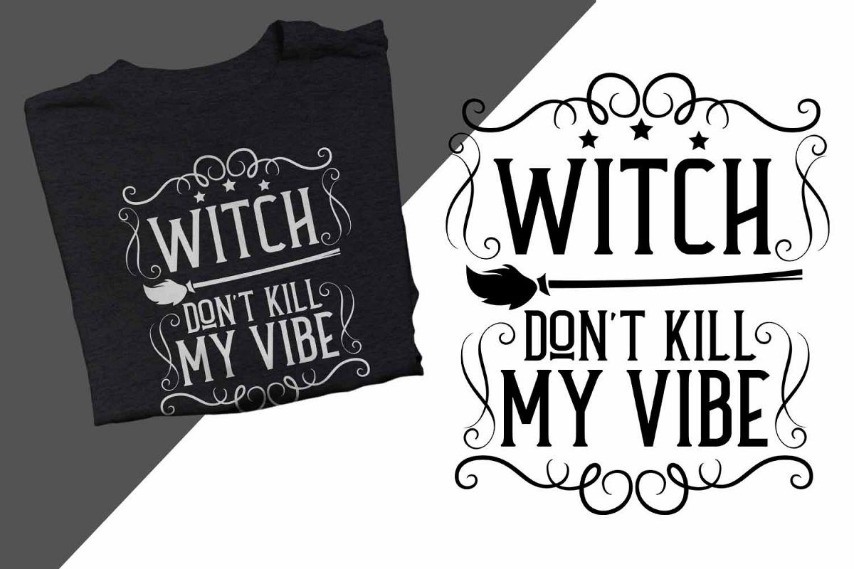 Witch don't kill my vibe Halloween Printable example image 1