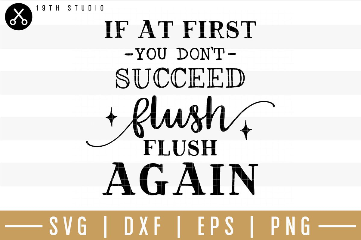 If at first you don't succeed flush flush again SVG| Bathroo example image 1
