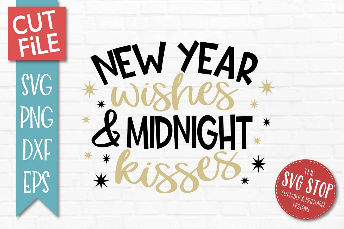 New Year Wishes Midnight Kisses SVG, PNG, DXF, EPS example image 1
