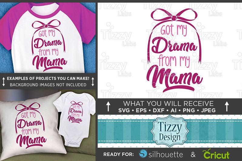 Got My Drama From My Mama SVG File - Cute Kids Shirt - 1086 example image 1