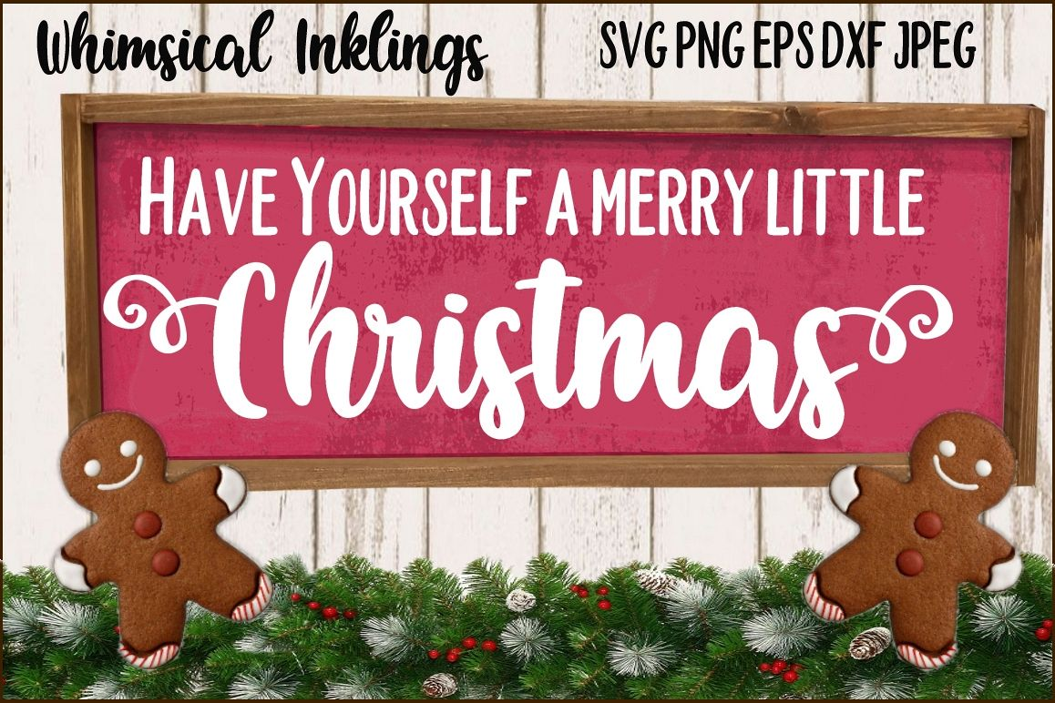 Have Yourself A Merry Little Christmas SVG Example Image