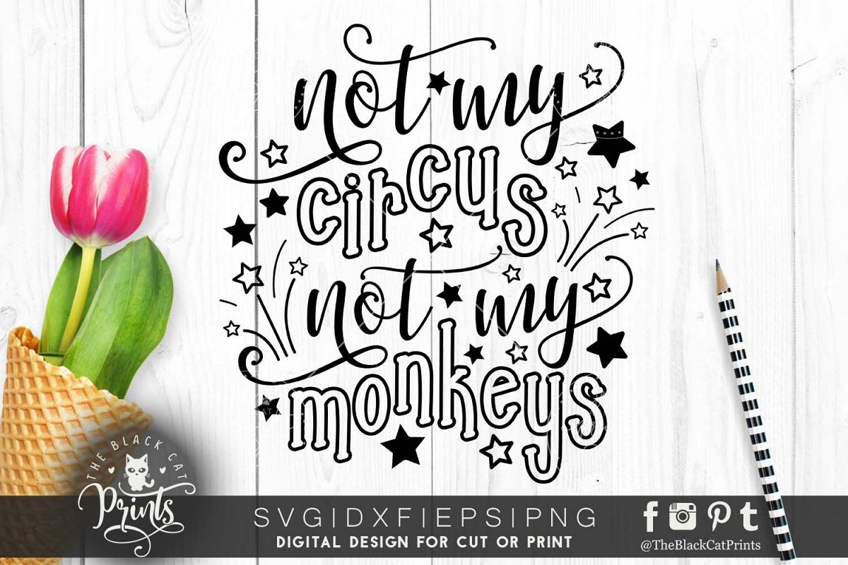 Not my circus Not my monkeys SVG DXF PNG EPS example image 1