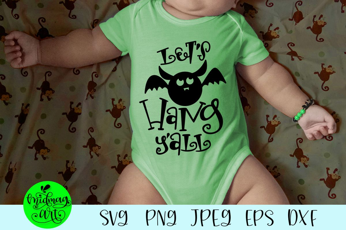 Lets hang yall svg, halloween baby svg example image 1