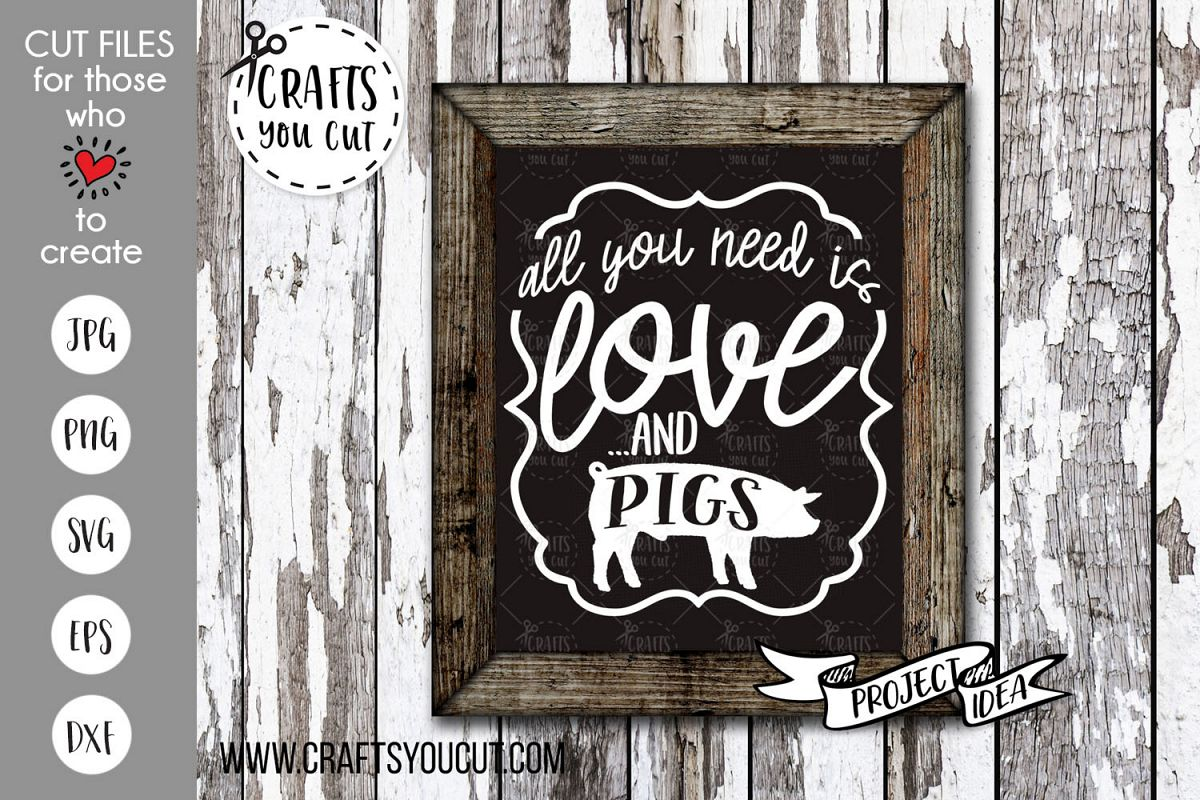 All You Need Is Love And Pigs - A Farmhouse SVG Cut File example image 1