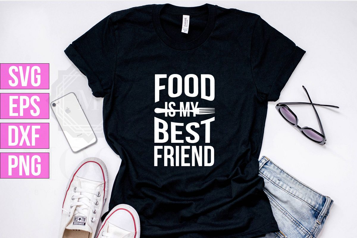 Food Is My Best Friend SVG/PNG/DXF/EPS file example image 1