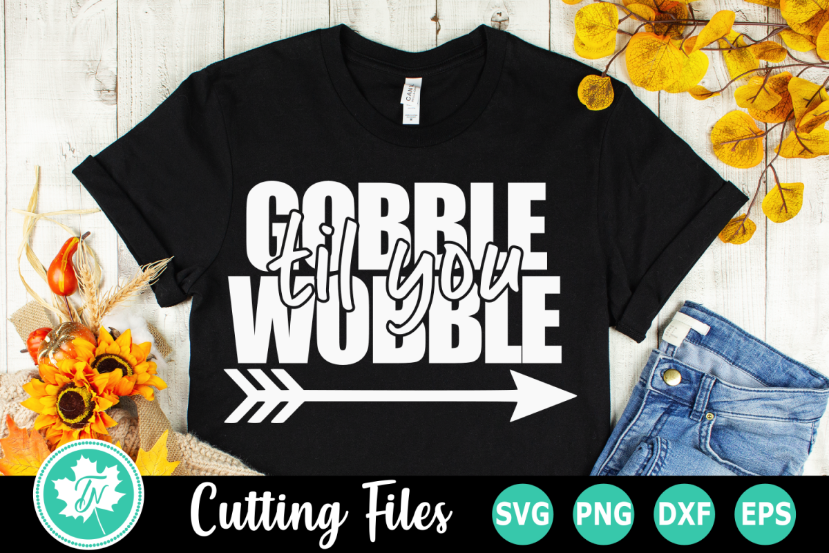 Gobble Til You Wobble - A Fall SVG Cut File example image 1