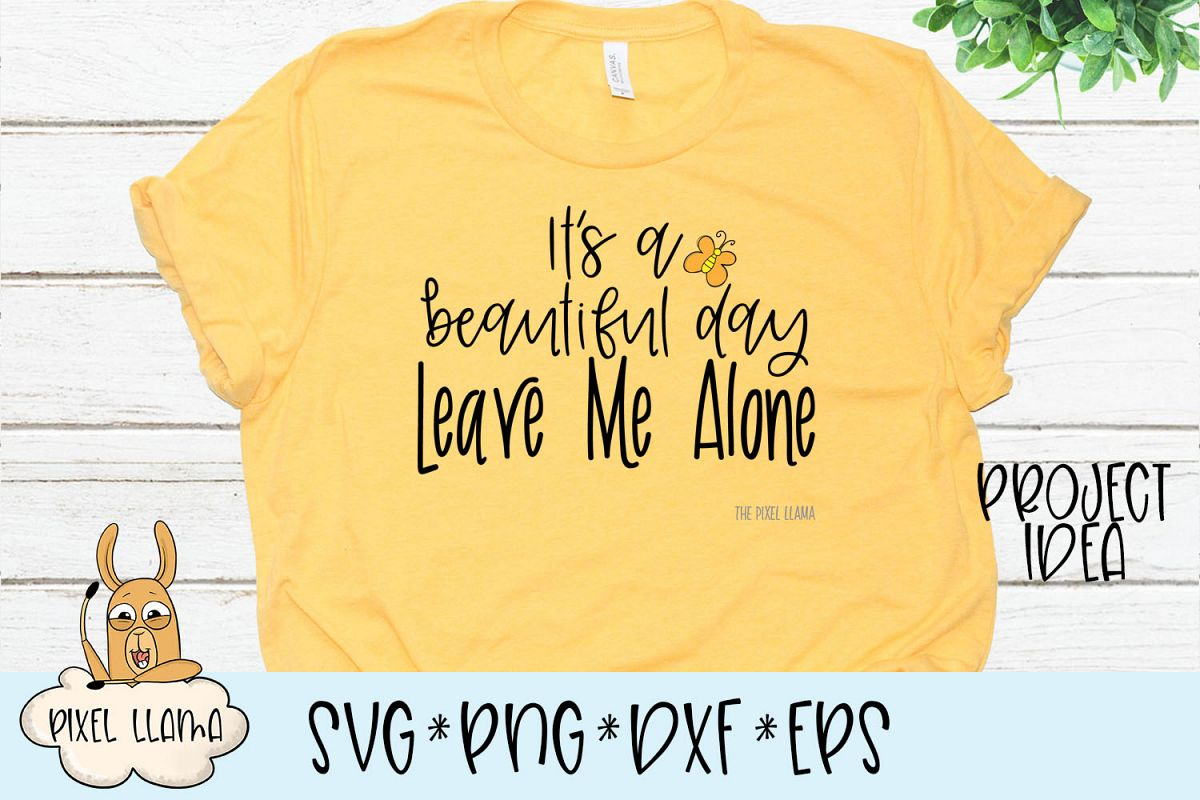 It's A Beautiful Day Leave Me Alone SVG example image 1