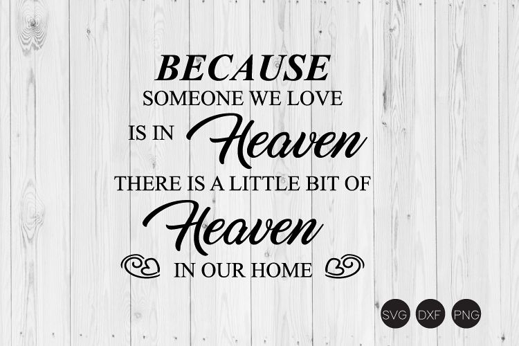 Because Someone We Love Is In Heaven SVG example image 1