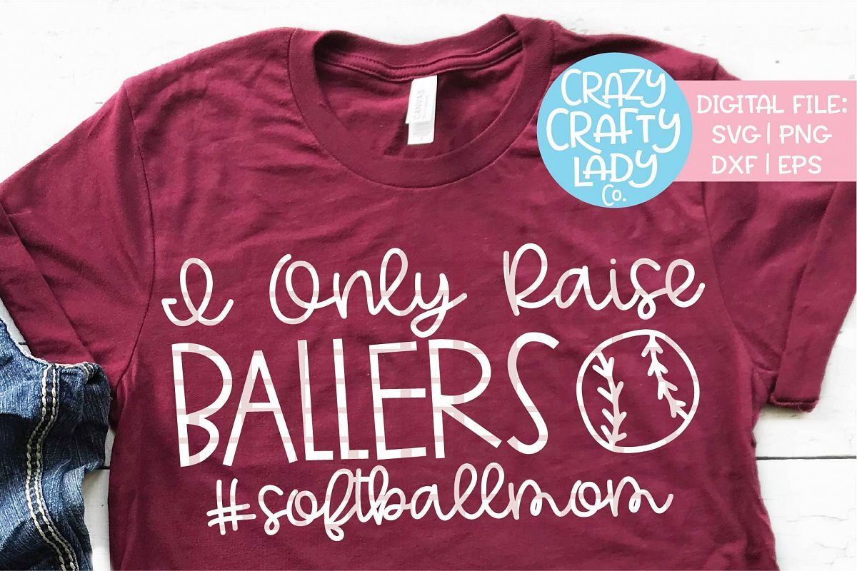 I Only Raise Ballers Softball SVG DXF EPS PNG Cut File example image 1