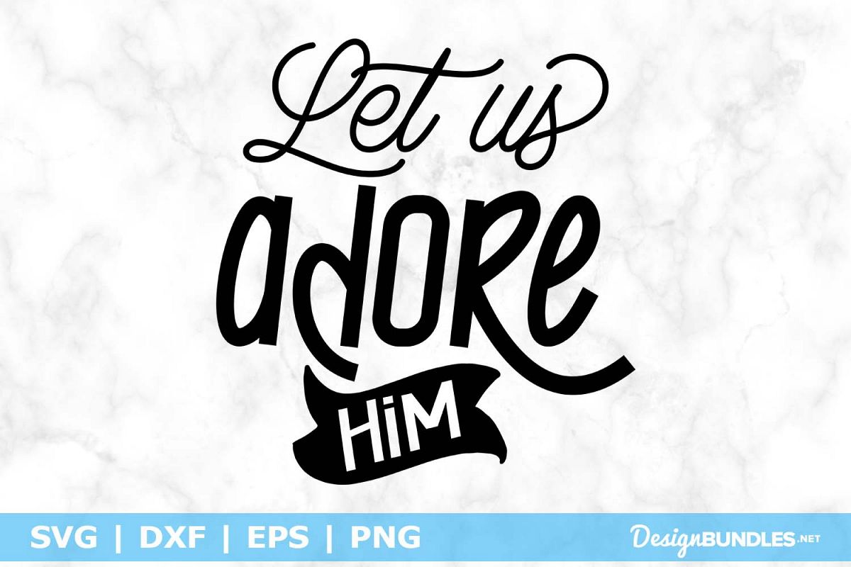 Let Us Adore Him SVG File example image 1