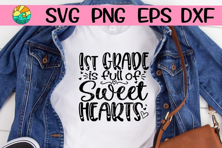 First Grade Is Full Of Sweethearts - Hearts - SVG PNG EPS DX example image 1
