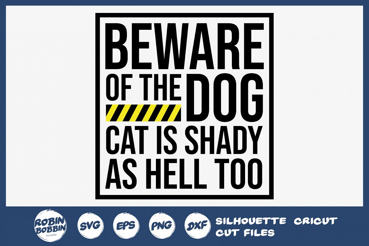 Beware Of Dog Cat is Shady As Hell Too - Dog Lover SVG File example image 1