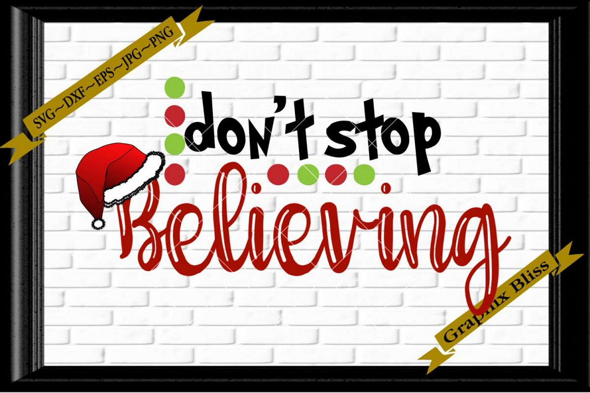 Don't Stop Believing Christmas SVG EPS Download example image 1