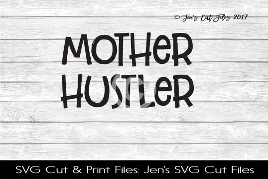 Mother Hustler SVG Cut File example image 1