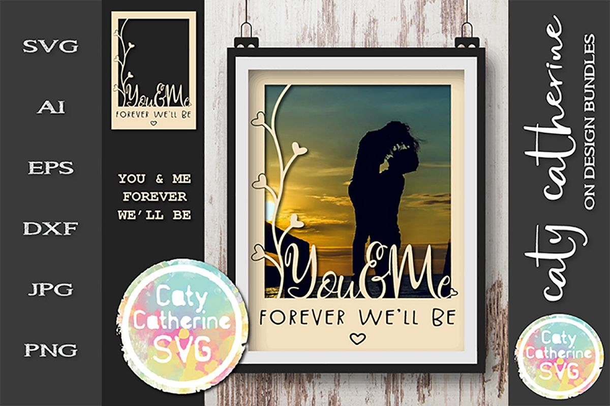 You & Me Forever We'll Be Couple Photo Frame SVG Cut File example image 1