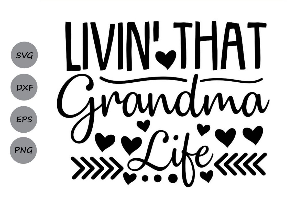 Livin That Grandma Life Svg, Mother's Day Svg, Grandma Svg. example image 1