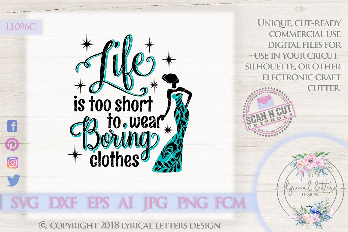 Life is Too Short To Wear Boring Clothes SVG Cut File LL096C example image 1