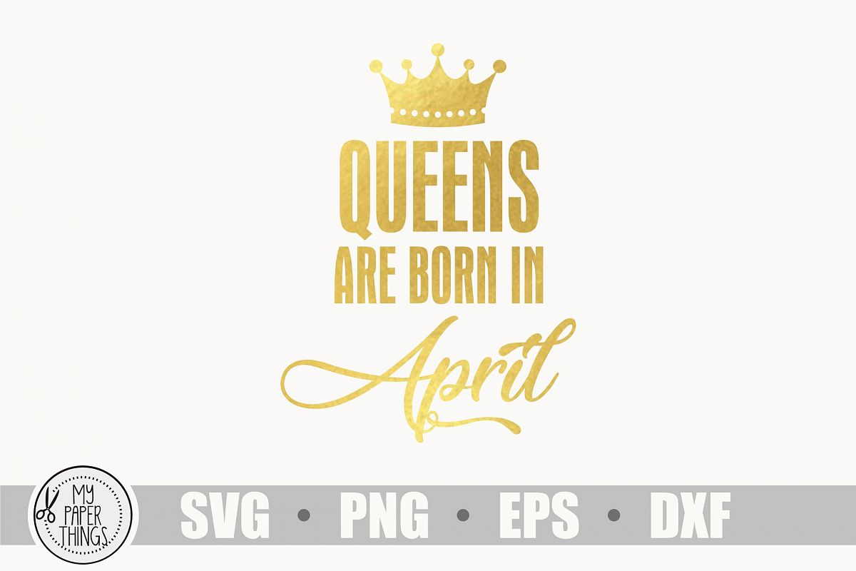 Queens are born in April svg, Birthday svg example image 1