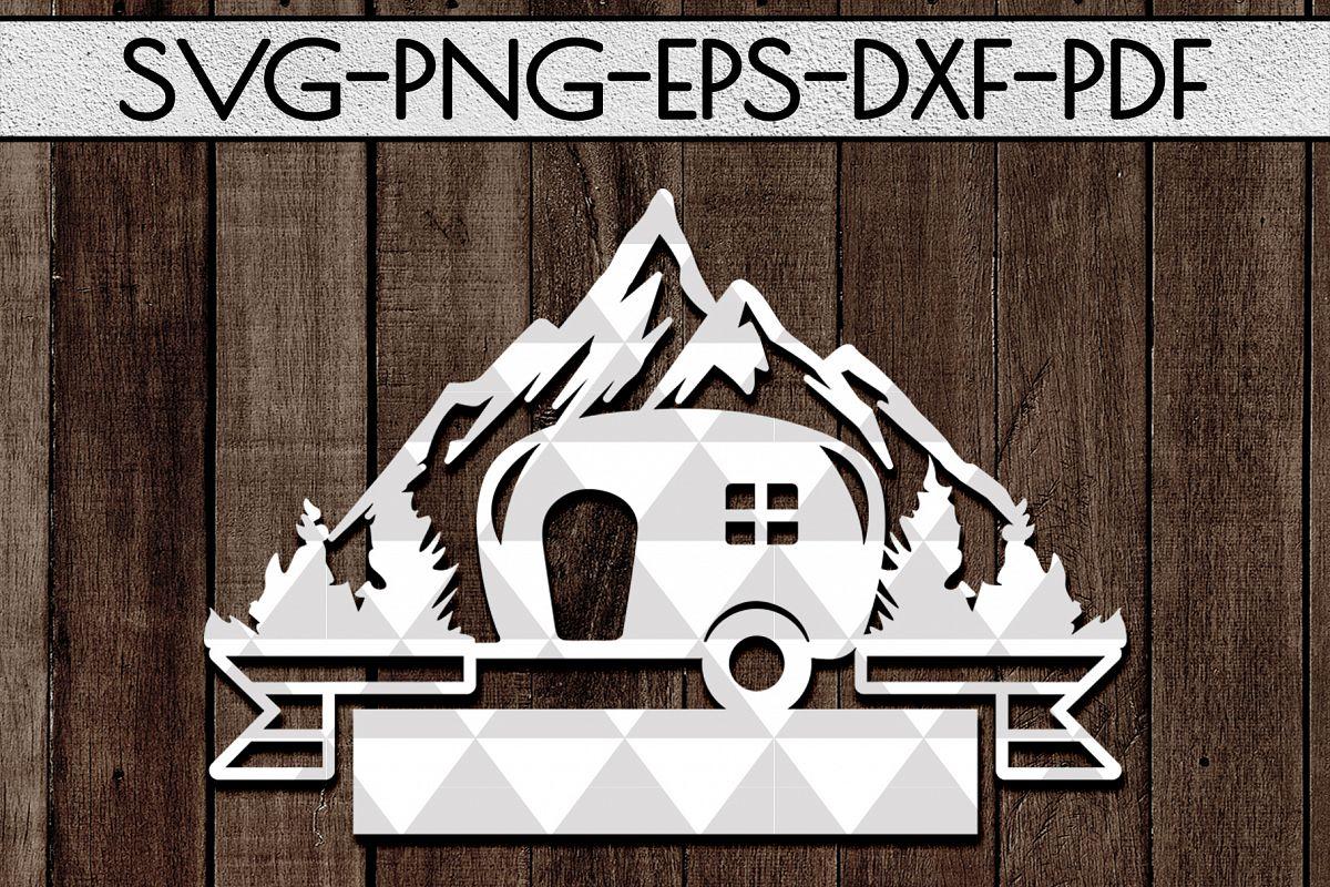Camper Life Sign Papercut Template, Adventure Cut Files, SVG example image 1