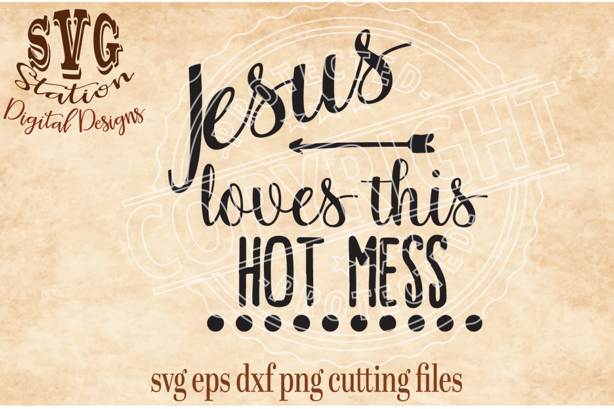 Jesus Love This Hot Mess Cut File example image 1